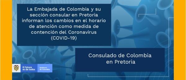 La Embajada de Colombia y su sección consular en Pretoria informan los cambios en el horario de atención como medida de contención del Coronavirus